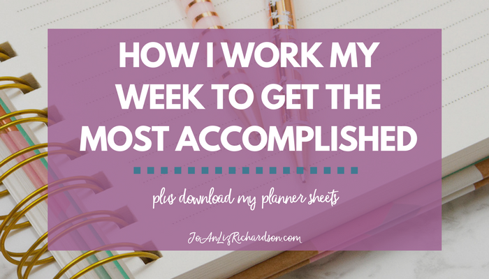 How I Work My Week to Get the Most Accomplished