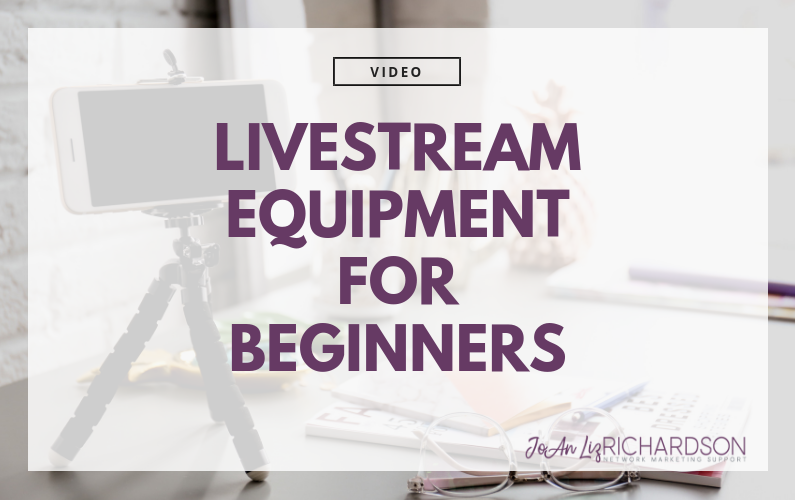 Livestream & Video Equipment for Beginners