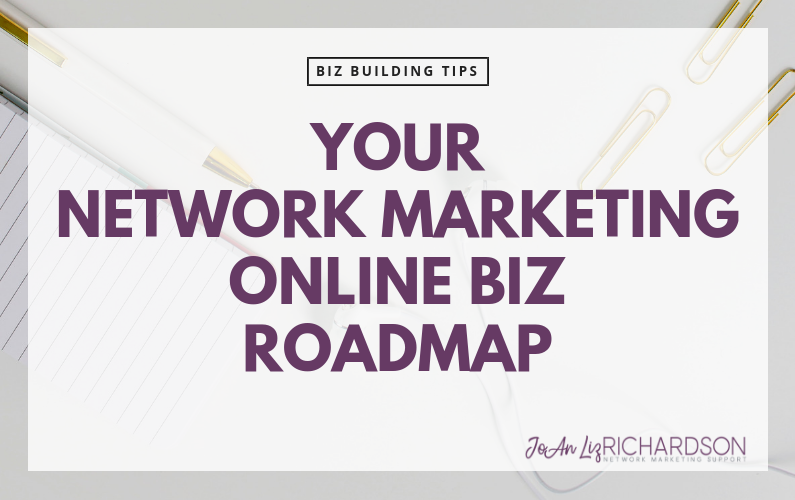 Your Network Marketing Online Biz Roadmap