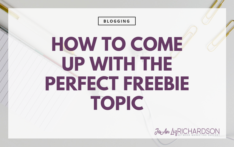 How To Come Up With The Perfect Freebie Topic