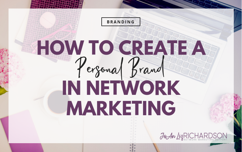 How To Create A Personal Brand In Network Marketing