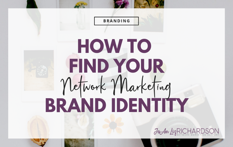 How to Find Your Network Marketing Brand Identity and Make it Consistent