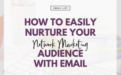 How To Easily Nurture Your Network Marketing Audience With Email